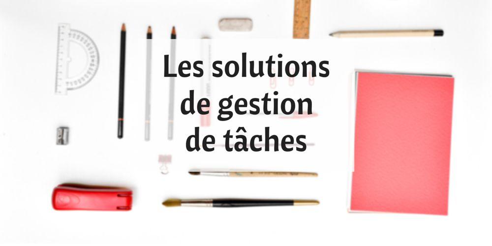 Les solutions de gestion de tâches