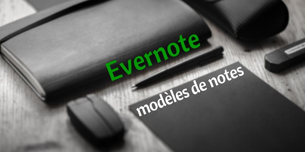 Gagner du temps avec des modèles de notes sur Evernote
