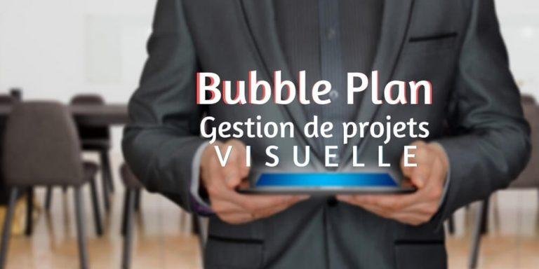 Bubble Plan, un outil de gestion de projets visuel